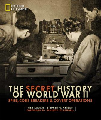 The secret history of World War II : spies, code breakers & cover