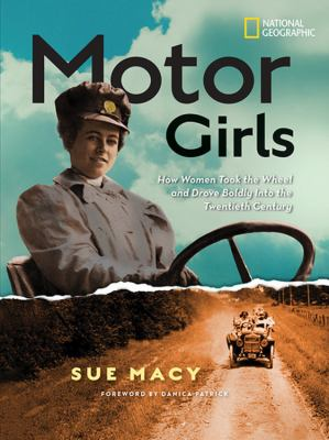 Motor girls : how women took the wheel and drove boldly into the