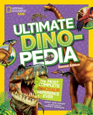 Ultimate dinopedia : the most complete dinosaur reference ever