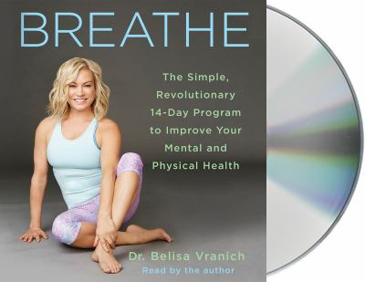 Breathe : the simple, revolutionary 14-day program to improve you