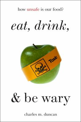 Eat, drink, and be wary :