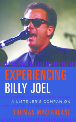 Experiencing Billy Joel : a listener's companion