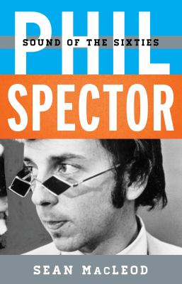 Phil Spector : sound of the Sixties