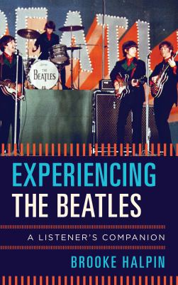 Experiencing the Beatles : a listener's companion