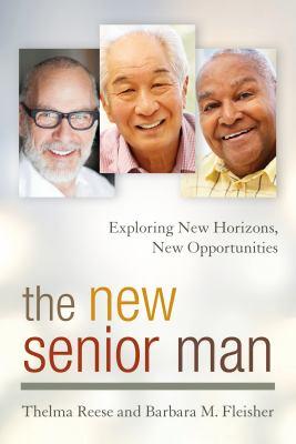 The new senior man : exploring new horizons, new opportunities