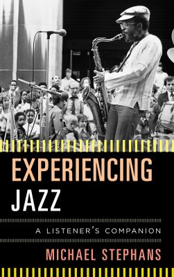 Experiencing jazz : a listener's companion