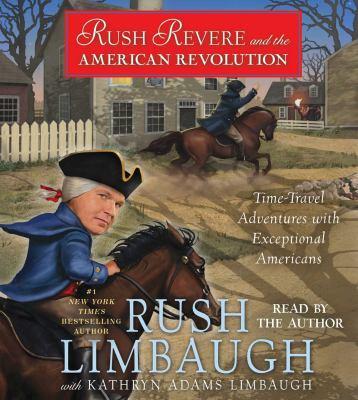 Rush Revere and the American Revolution :