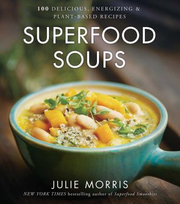 Superfood soups :