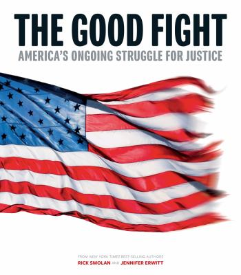 The good fight : America's ongoing struggle for justice