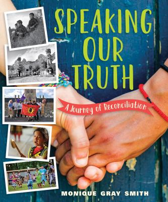 Speaking our truth : a journey of reconciliation