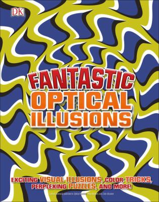 Fantastic optical illusions.