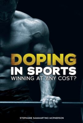 Doping in sports : winning at any cost