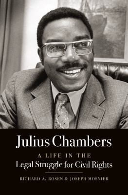 Julius Chambers : a life in the legal struggle for civil rights