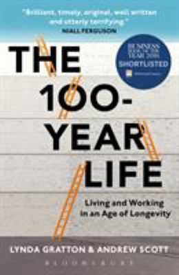 The 100-year life : living and working in an age of longevity