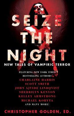 Seize the night :