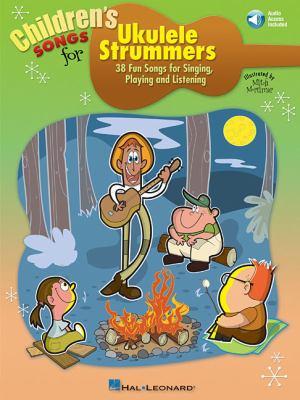 Children's songs for ukulele strummers :