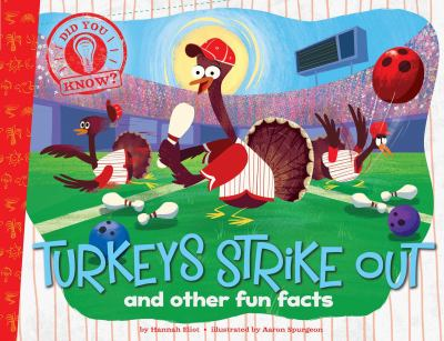 Turkeys strike out and other fun facts