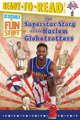 The superstar story of the Harlem Globetrotters