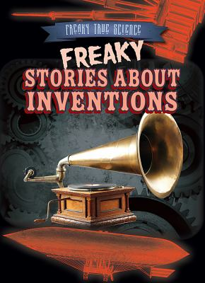 Freaky stories about inventions