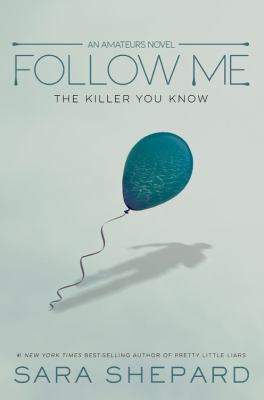 Follow me : the killer you know
