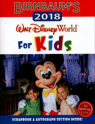 Birnbaum's 2018 Walt Disney World for kids : the official guide