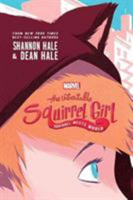 The unbeatable squirrel girl.   Squirrel meets world