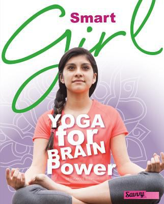 Smart girl : yoga for brain power