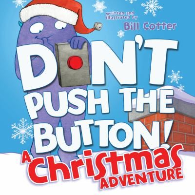 Don't push the button! : a Christmas adventure