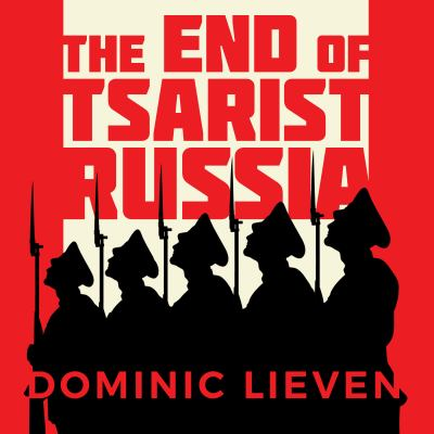 The end of Tsarist Russia :