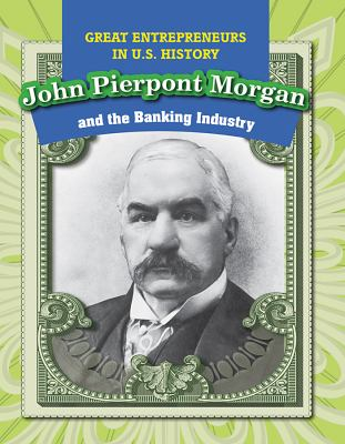 John Pierpont Morgan and the banking industry