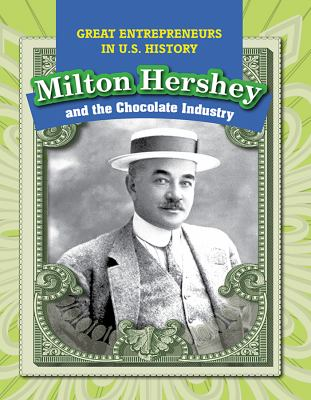Milton Hershey and the chocolate industry