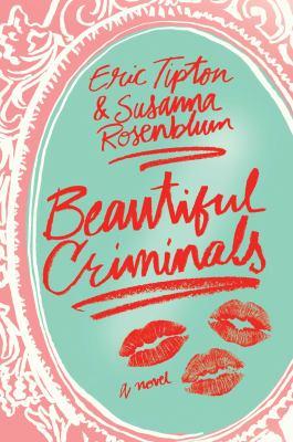 Beautiful criminals : a novel