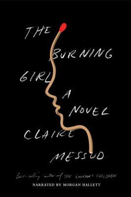 The burning girl : a novel