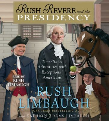 Rush Revere and the presidency :