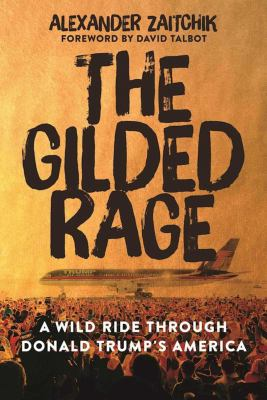 The gilded rage :