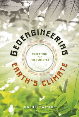 Geoengineering Earth's climate : resetting the thermostat