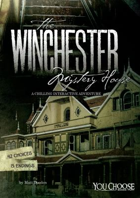 The Winchester Mystery House : a chilling interactive adventure