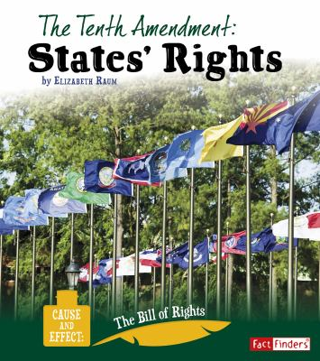 The Tenth Amendment : states' rights