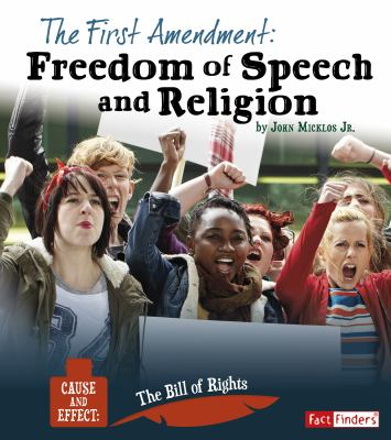 The First Amendment : freedom of speech and religion