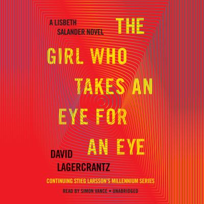 The girl who takes an eye for an eye : a Lisbeth Salander novel