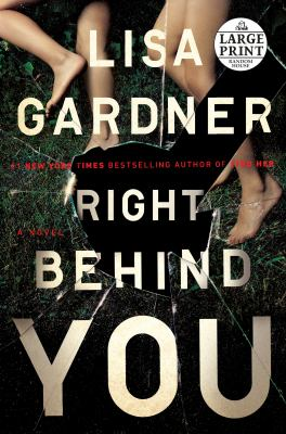 Right behind you : a novel
