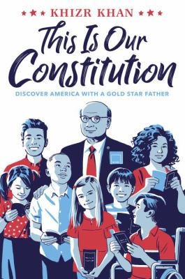 This is our constitution : discover America with a Gold Star father