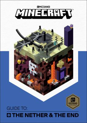 Minecraft : guide to the Nether & the End