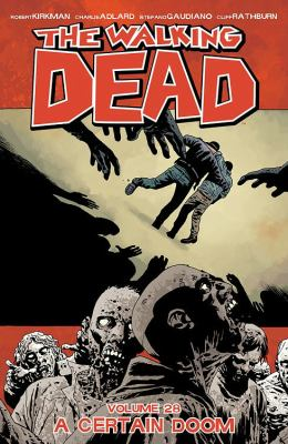 The walking dead. Volume 28, A certain doom