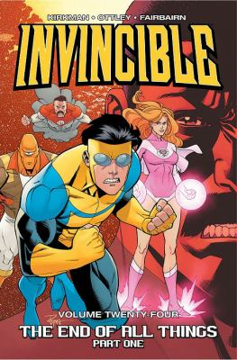 Invincible. [Vol. 24], The end of all things. Part 1