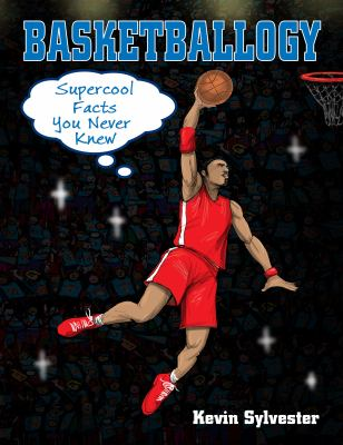 Basketballogy : supercool facts you never knew