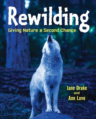 Rewilding : giving nature a second chance