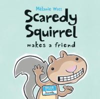 Book cover for Scaredy Squirrel Makes a Friend