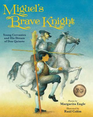Miguel's brave knight : young Cervantes and his dream of Don Quixote