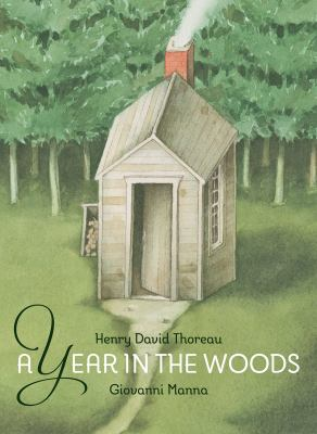 A year in the woods : excerpts from Walden